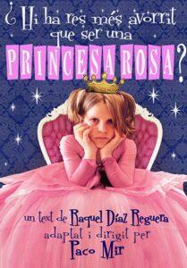 Teatre en família amb «Hi ha res més avorrit que ser una princesa rosa?» a La Ràpita @ Auditori Sixto Mir