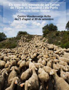 EXPOSICIÓ - Els sons dels pastors de les Terres de l'Ebre i els Ports @ Centre Cultural Masdenverge Actiu-Centre d'Interpretació de la Vida al Poble